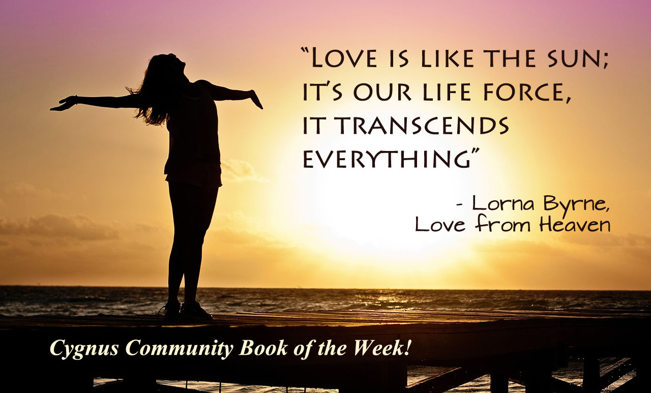 """Love is like the sun; it's our life force, it transcends everything"" - Lorna Byrne, Love From Heaven"
